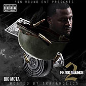 Mr. 100 Rounds 2 by Big Mota