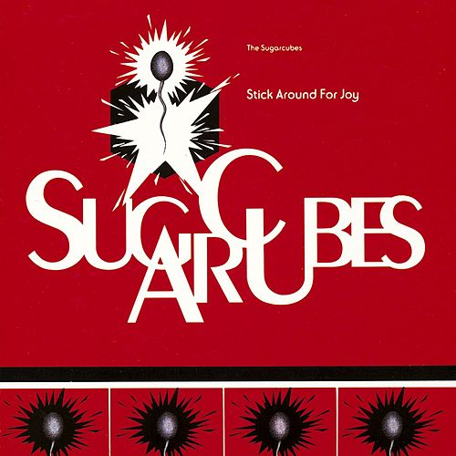Play & Download Stick Around For Joy by The Sugarcubes | Napster