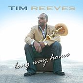 Long Way Home by Tim Reeves