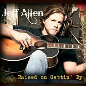 Play & Download Raised On Getting By by Jeff Allen | Napster