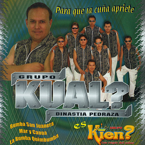 Play & Download Para Que La Cuña Apriete by Grupo Kual | Napster