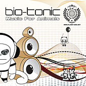 Play & Download Music For Animals by Bio-Tonic | Napster