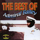The Best Of Admiral Bailey by Admiral Bailey