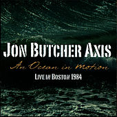 Play & Download An Ocean in Motion - Live in Boston 1984 by Jon Butcher Axis | Napster