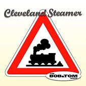 Play & Download Cleveland Steamer by Bob & Tom | Napster
