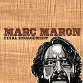 Play & Download Final Engagement by Marc Maron | Napster