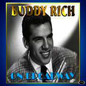 Play & Download On Broadway by Buddy Rich | Napster