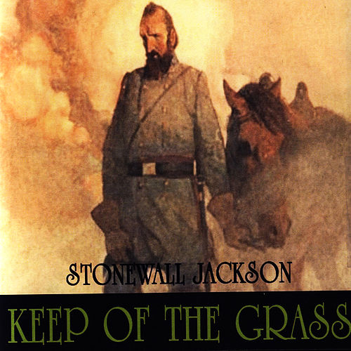 Play & Download Keep Off The Grass by Stonewall Jackson | Napster