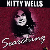 Play & Download Searching by Kitty Wells | Napster
