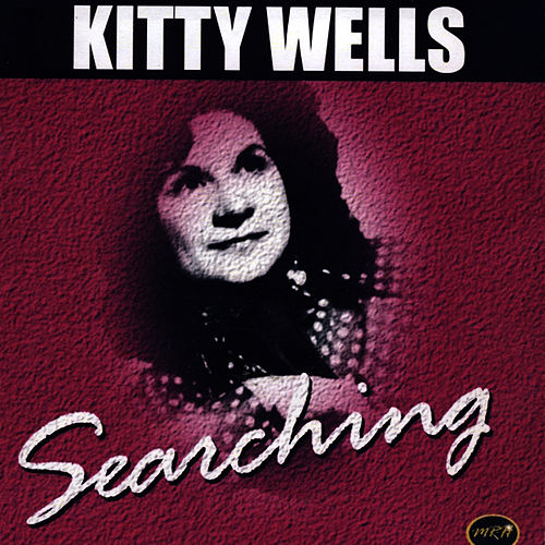 Searching by Kitty Wells