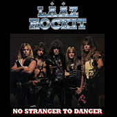 Play & Download No Stranger To Danger by Laaz Rockit | Napster
