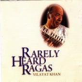 Play & Download Rarely Heard Ragas - Vilayat Khan by Vilayat Khan | Napster