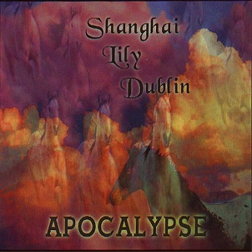 Play & Download Apocalypse by Shanghai Lily Dublin | Napster