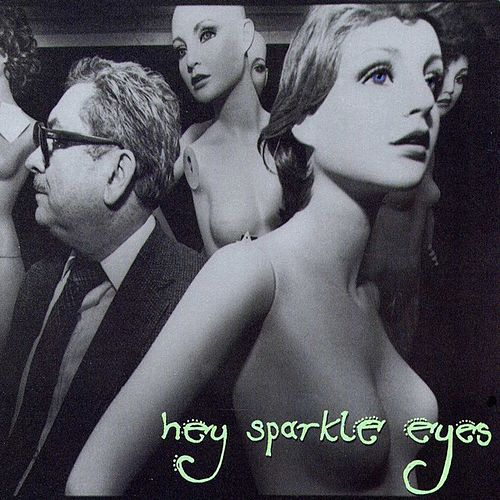 Hey Sparkle Eyes by Three Against Four