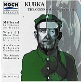 Play & Download Kurka: The Good Soldier Schweik - Milhaud/Weill by The Atlantic Sinfonietta | Napster