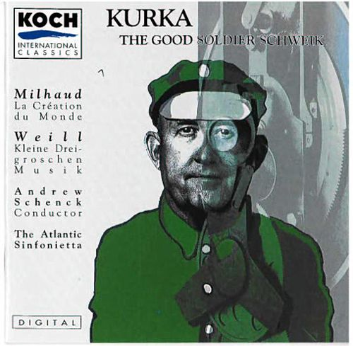 Play & Download Kurka: The Good Soldier Schweik - Milhaud/Weill by The Atlantic Sinfonietta | Napster