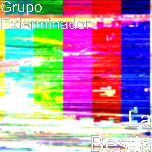 La Bestia by Grupo Exterminador