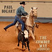 The Cowboy Way (Acoustic) by Paul Bogart