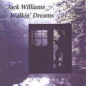 Play & Download Walkin' Dreams by Jack Williams | Napster