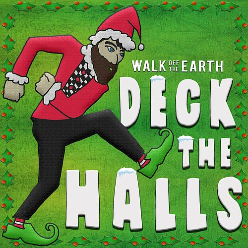 Deck the Halls by Walk off the Earth