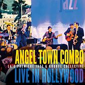 Live in Hollywood by Angel Town Combo