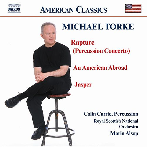 Play & Download Rapture / American Abroud / Jasper by Michael Torke | Napster