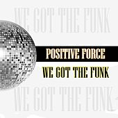 We Got the Funk by Positive Force