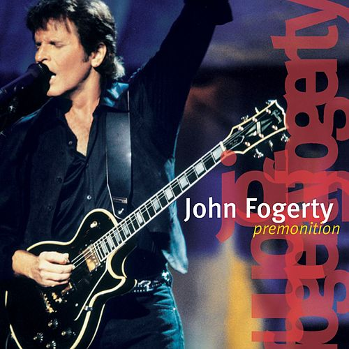 Premonition (Live) by John Fogerty