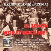 Karneval Anno Dazumal: Su schön wor et noch nie! (Remastered 2017) by Various Artists