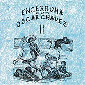 Encerrona Con Oscar Chávez, vol. 2 by Various Artists
