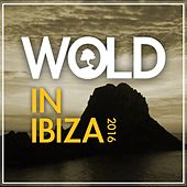 Wold In Ibiza 2016 - EP by Various Artists