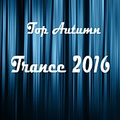 Top Autumn Trance 2016 - EP by Various Artists
