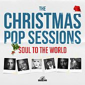 The Christmas Pop Sessions by Soul To The World
