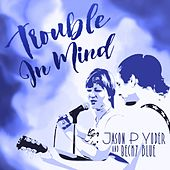 Trouble in Mind by Jason P Yoder