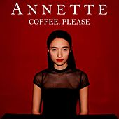 Coffee, Please by Annette