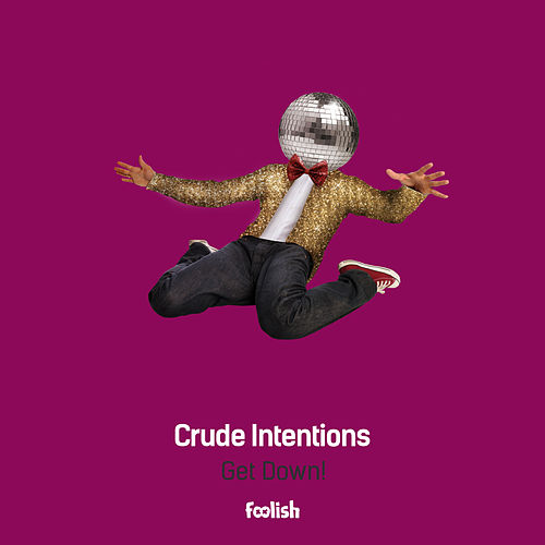 Get Down! (Radio Edits) by Crude Intentions