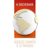 A Sociedade Nosso Campo É o Mundo by Various Artists
