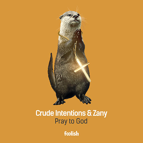 Pray To God (Radio Edit) by Crude Intentions