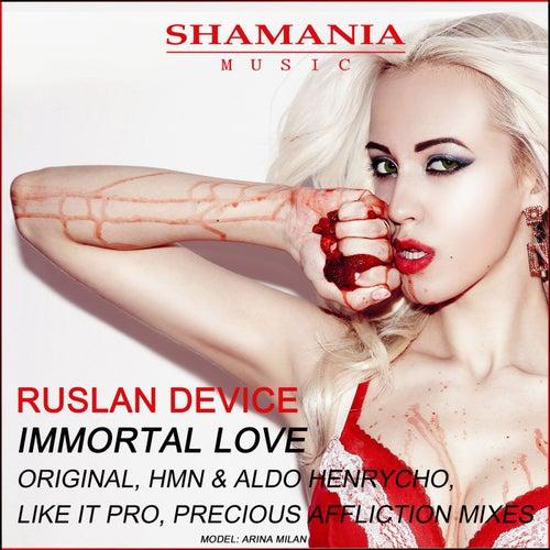 Immortal Love by Ruslan Device