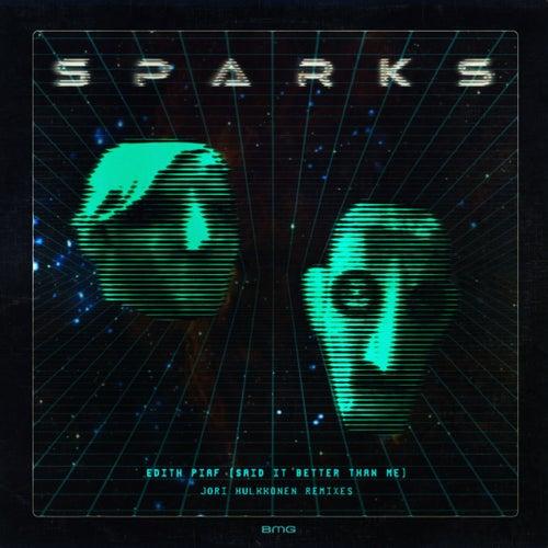 Edith Piaf (Said It Better Than Me) (Jori Hulkkonen Remixes) von Sparks