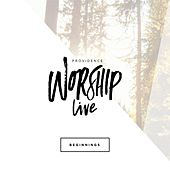 Beginnings (Live) by Providence Worship