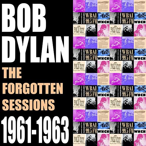 The Forgotten Sessions 1961-1963 di Bob Dylan