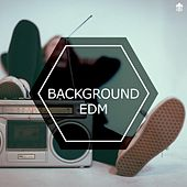 Background EDM by Various Artists