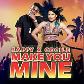 Make You Mine (feat. Ce'cile) by Sappy