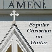 Amen! Popular Christian on Guitar by Christian Music Experts