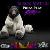 Press Play by Black Mattic