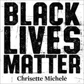 Black Lives Matter by Chrisette Michele