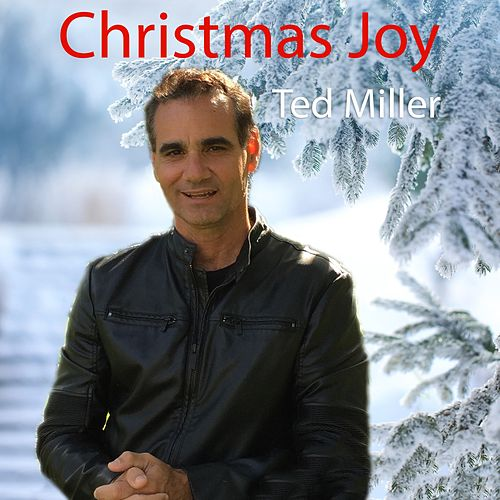 Christmas Joy by Ted Miller
