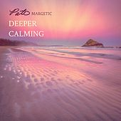 Deeper Calming by Pato Margetic