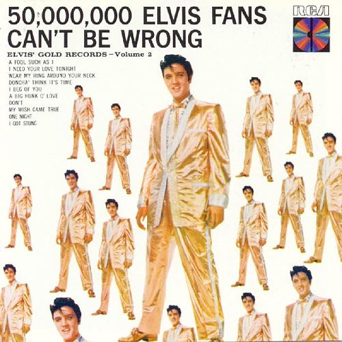 50,000,000 Elvis Fans Can't Be Wrong: Elvis' by Elvis Presley